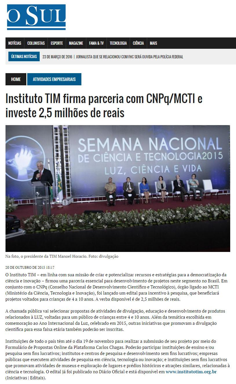 20_10_2015 Instituto TIM Firma Parceria ComCNPq MCTI E Investe 2 5 Milhões De Reais   O Sul, editado